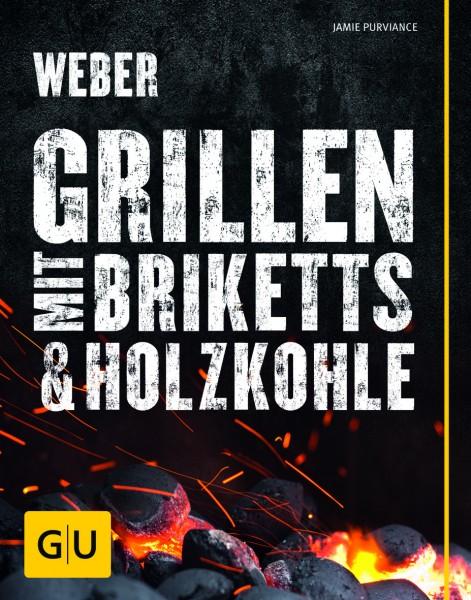 Weber´s Grillen mit Briketts und Holzkohle Grillbuch